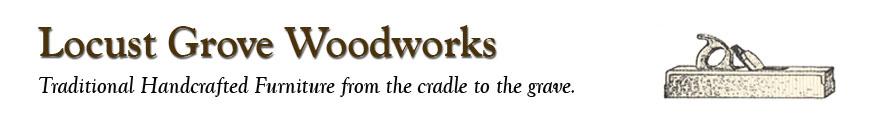 locust Grove woodworks header